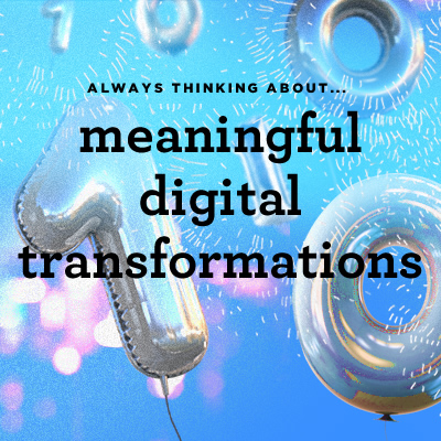 Always Thinking About Meaningful Digital Transformations text on floating balloons in the sky background